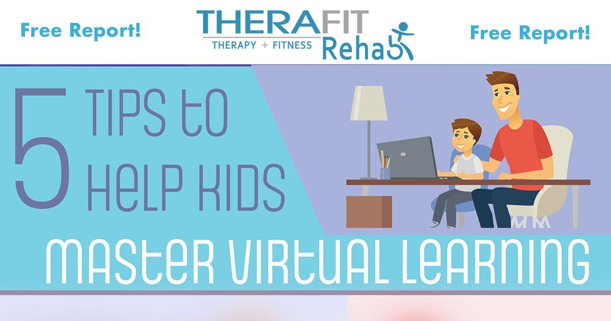 Therafit Rehab Publishes Free Report to Help Kids Master Virtual Learning