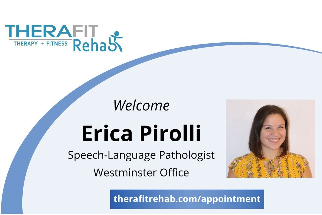 Therafit Rehab Welcomes Speech Therapist Erica Pirolli to Westminster
